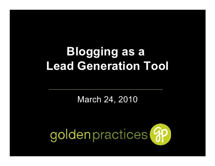 Blogging as a Lead Generation Tool       March 24, 2010