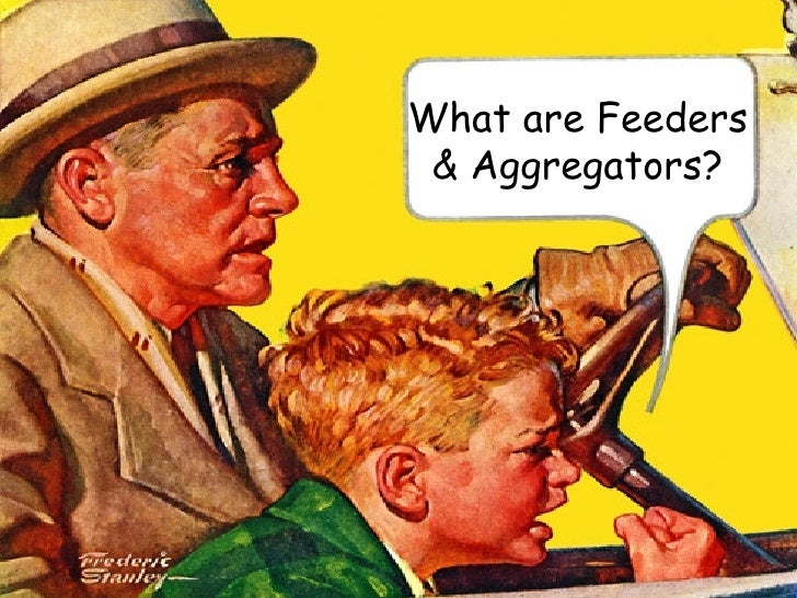 What are Feeders & Aggregators?