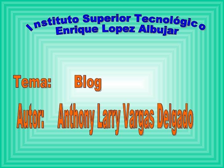 ¿Qué es un Blog?  Un blog, o en español también una  bitácora, es un sitio Web  periódicamente actualizado que  recopila c...