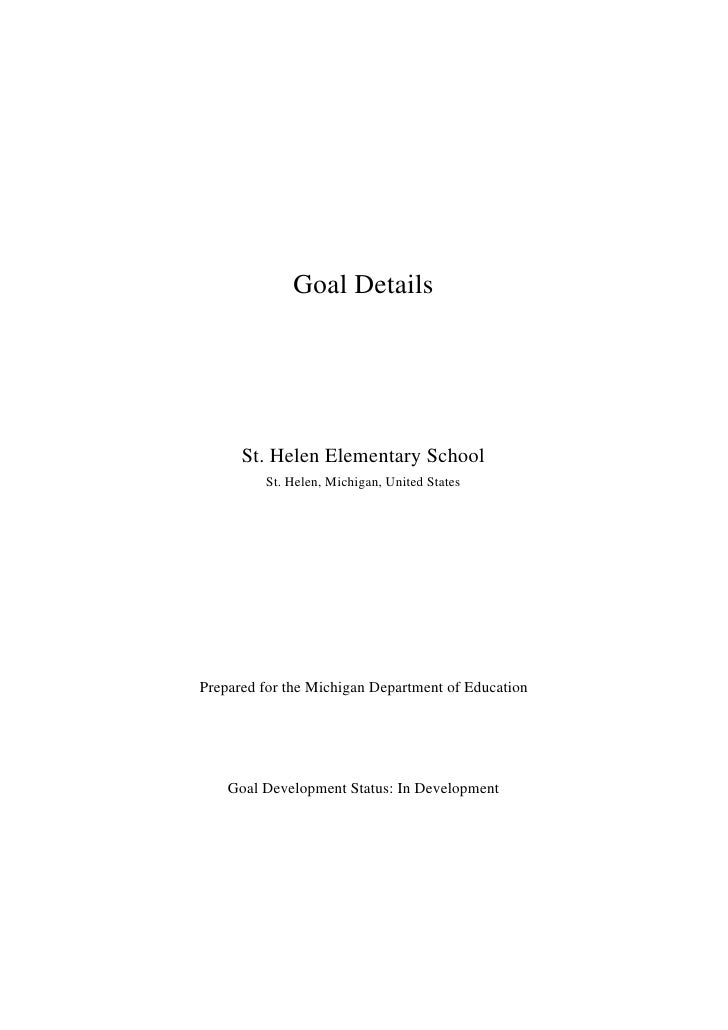Goal Details           St. Helen Elementary School          St. Helen, Michigan, United States     Prepared for the Michig...