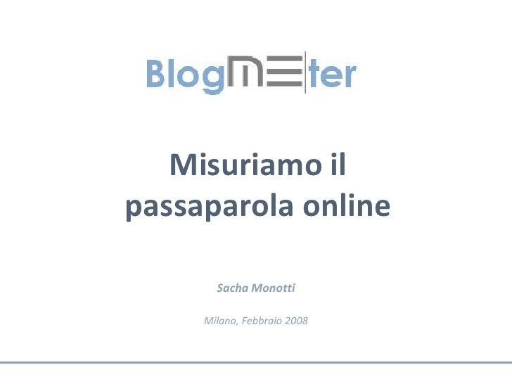 Misuriamo il passaparola online         Sacha Monotti       Milano, Febbraio 2008