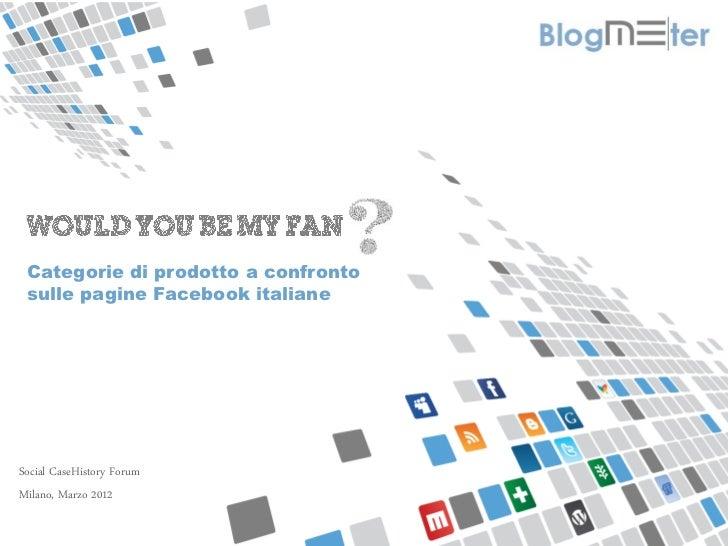 MISURIAMO IL PASSAPAROLA ONLINE Categorie di prodotto a confronto sulle pagine Facebook italianeSocial CaseHistory ForumMi...