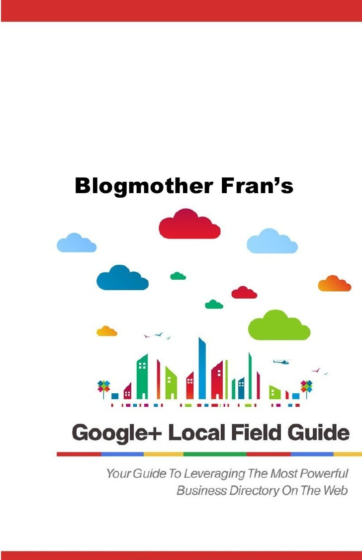 Blogmother Fran's Google+ Local Field Guide