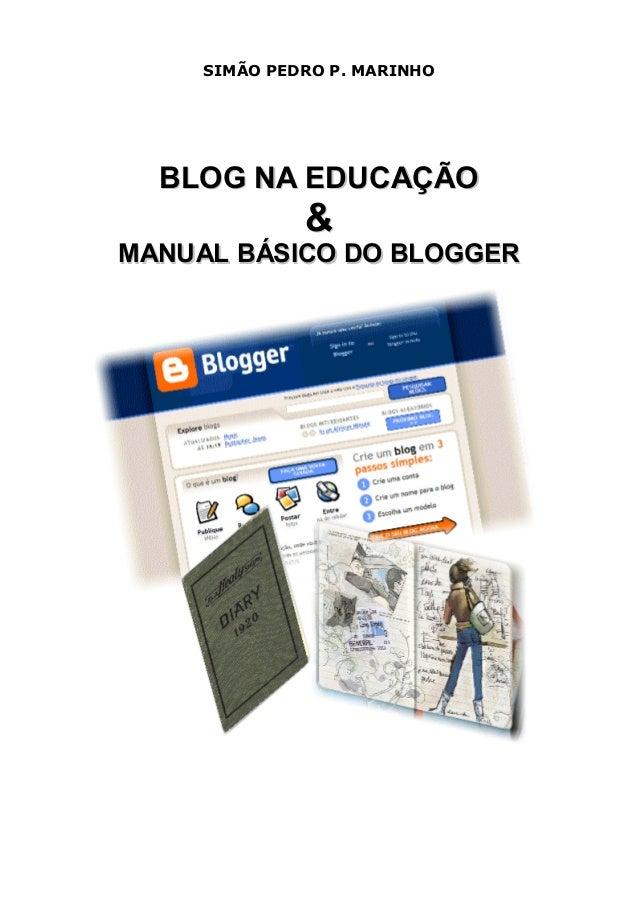 SIMÃO PEDRO P. MARINHO BBLLOOGG NNAA EEDDUUCCAAÇÇÃÃOO && MMAANNUUAALL BBÁÁSSIICCOO DDOO BBLLOOGGGGEERR