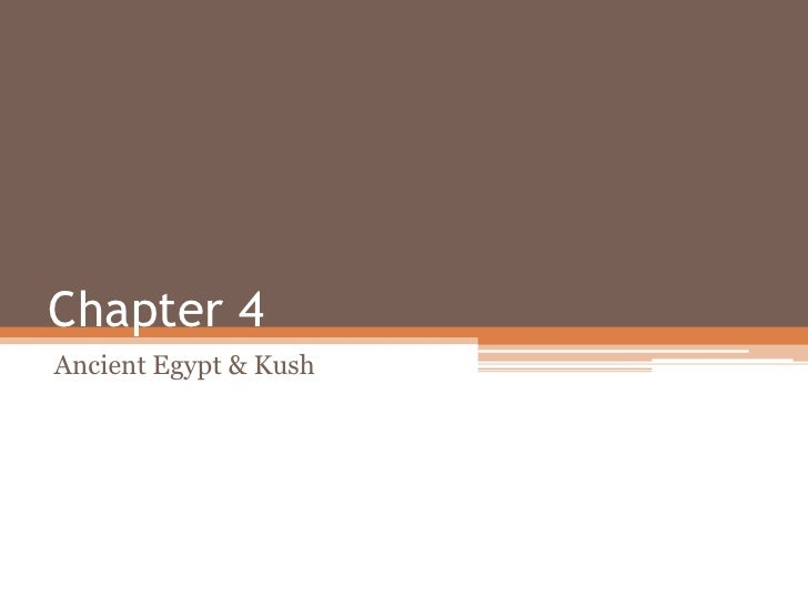 Chapter 4<br />Ancient Egypt & Kush<br />