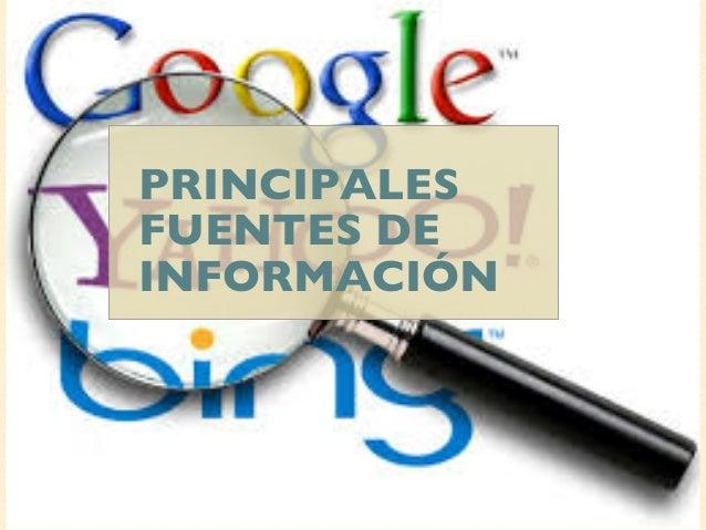 PRINCIPALES  FUENTES DE  INFORMACIÓN