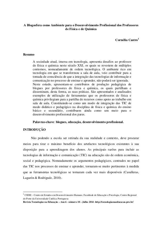 Revista Tecnologias na Educação – Ano 6 - número 10 – Julho 2014 -http://tecnologiasnaeducacao.pro.br/ A Blogosfera como A...