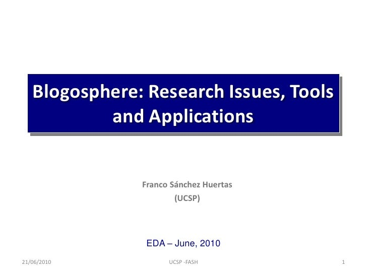 Blogosphere: Research Issues, Tools                   xxxx            and Applications                  Franco Sánchez Hue...