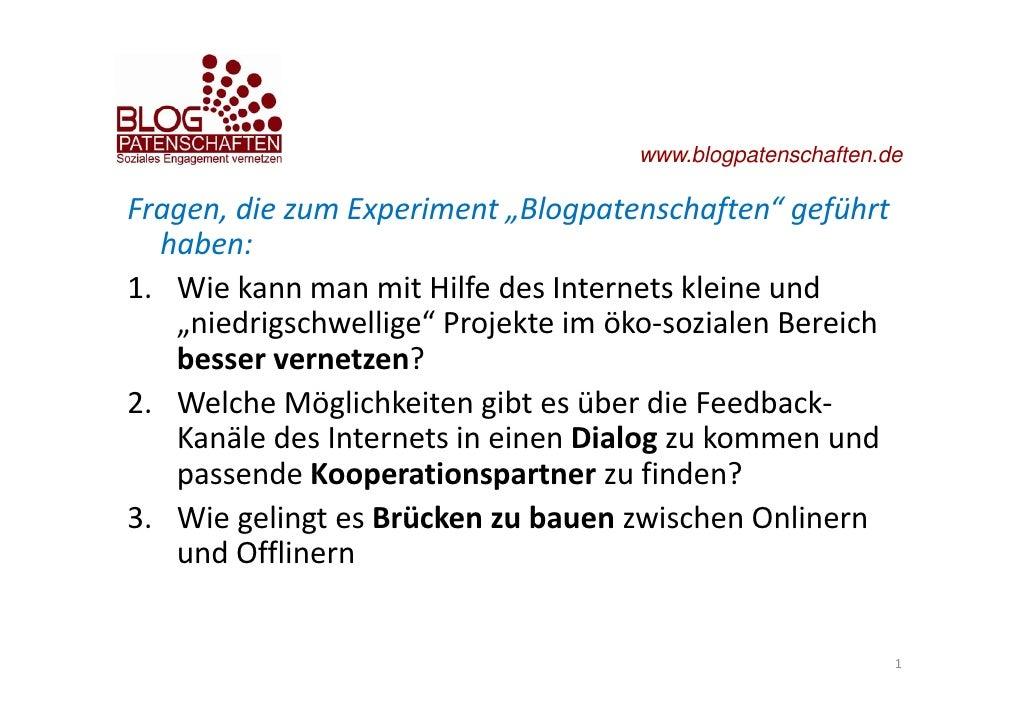 """www.blogpatenschaften.de  Fragen,diezumExperiment""""Blogpatenschaften""""geführt   haben: 1. WiekannmanmitHilfedesI..."""