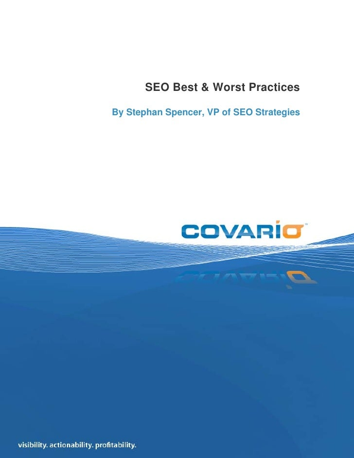 SEO Best & Worst Practices, by Stephan Spencer            SEO Best & Worst Practices  By Stephan Spencer, VP of SEO Strate...