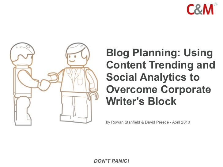 Blog Planning:  Using Content Trending And Social Analytics To Overcome Corporate Writers Block