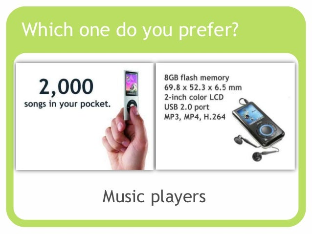 Which one do you prefer?        Music players