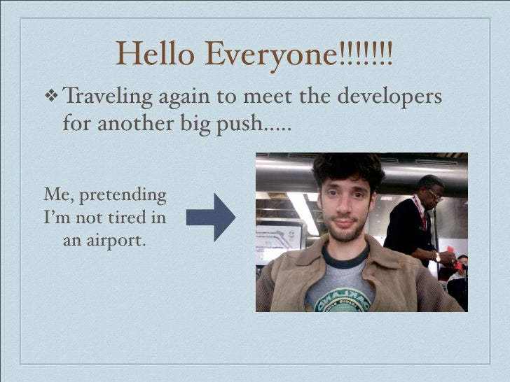 Hello Everyone!!!!!!! ❖ Travelingagain to meet the developers   for another big push.....  Me, pretending I'm not tired in...