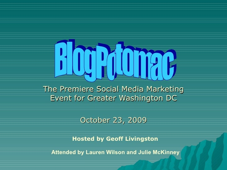 The Premiere Social Media Marketing Event for Greater Washington DC October 23, 2009 BlogPotomac Attended by Lauren Wilson...