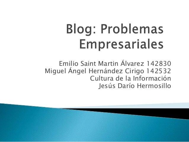 Emilio Saint Martin Álvarez 142830 Miguel Ángel Hernández Cirigo 142532 Cultura de la Información Jesús Darío Hermosillo
