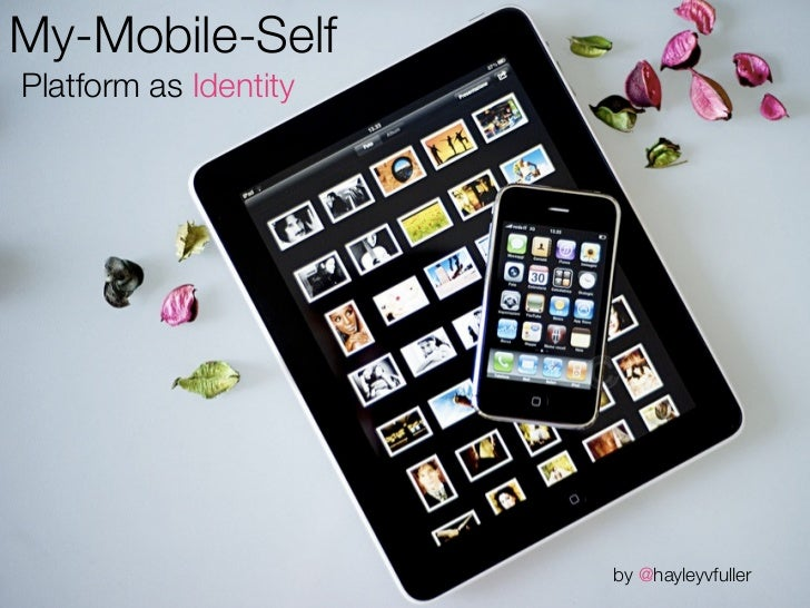My-Mobile-SelfPlatform as Identity                       by @hayleyvfuller