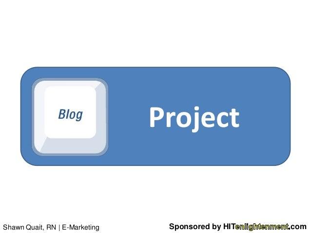 ProjectShawn Quait, RN   E-Marketing    Sponsored by HIT   com
