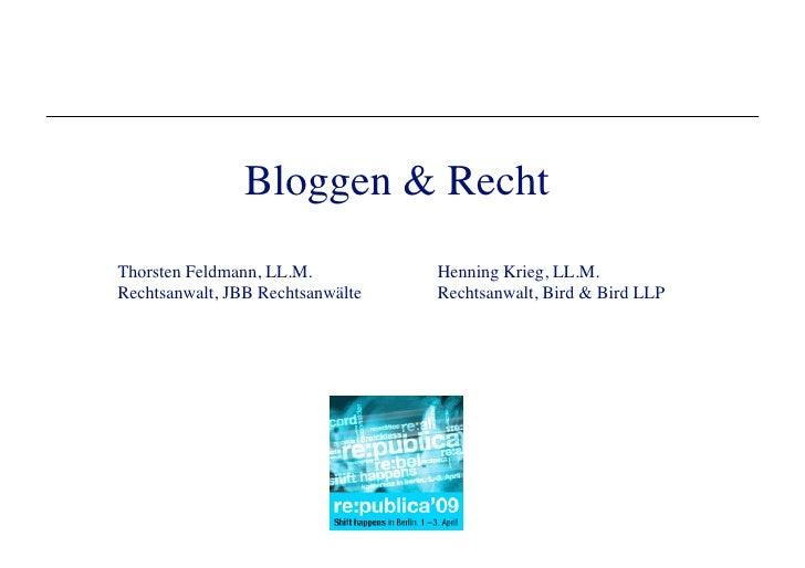 Bloggen & Recht Thorsten Feldmann, LL.M.           Henning Krieg, LL.M. Rechtsanwalt, JBB Rechtsanwälte    Rechtsanwalt, B...