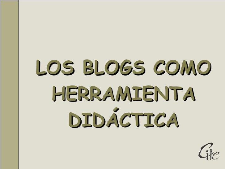 LOS BLOGS COMO HERRAMIENTA DIDÁCTICA