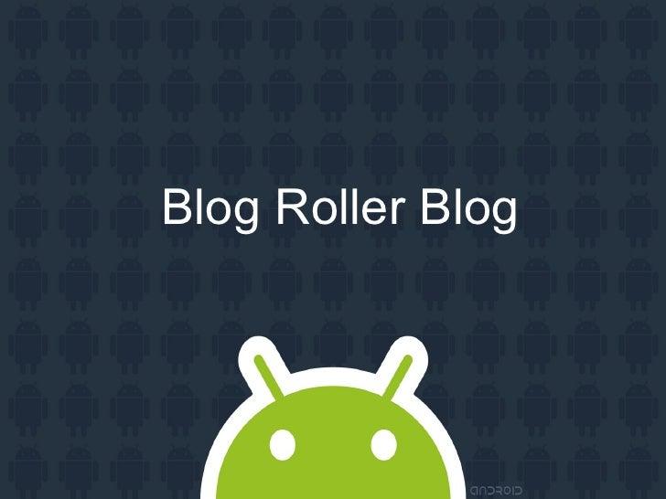 Blog Roller Blog Blog Roller Blog