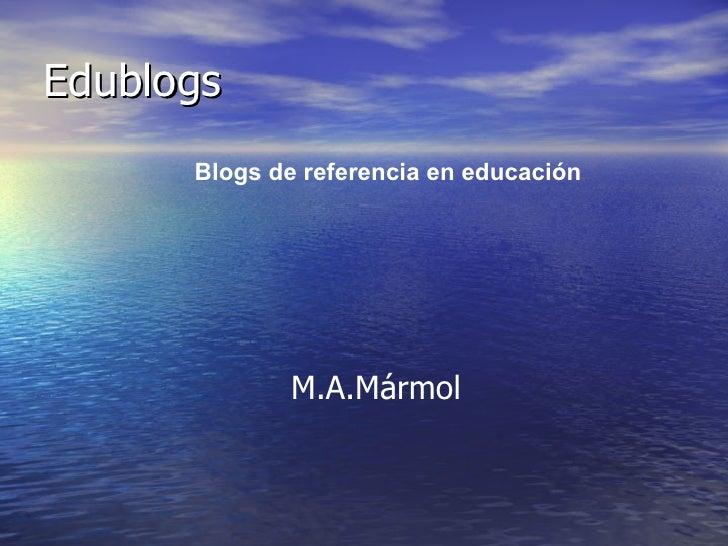 Edublogs Blogs de referencia en educación M.A.Mármol