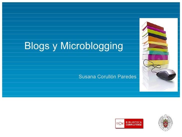 Blogs y Microblogging Susana Corullón Paredes