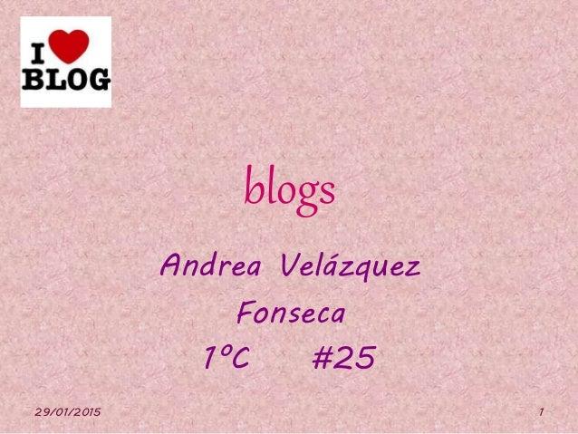 blogs Andrea Velázquez Fonseca 1°C #25 29/01/2015 1
