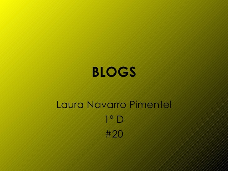 BLOGS Laura Navarro Pimentel 1° D #20