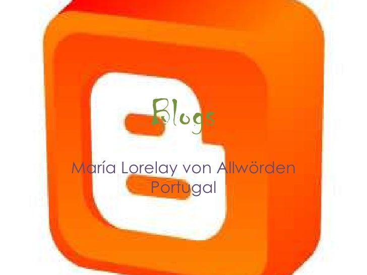 Blogs<br />María Lorelay von Allwörden Portugal<br />