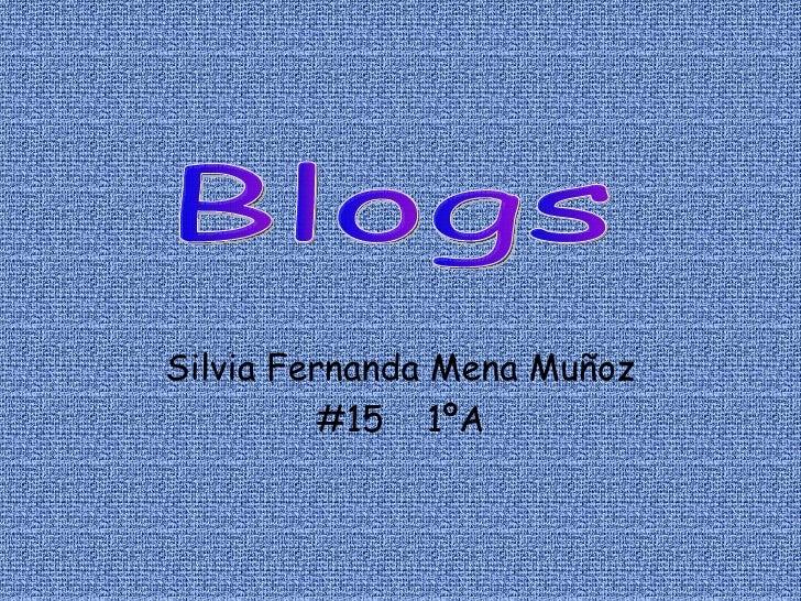 Silvia Fernanda Mena Muñoz #15  1ºA Blogs