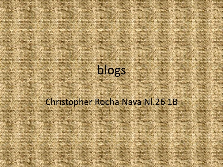 blogsChristopher Rocha Nava Nl.26 1B