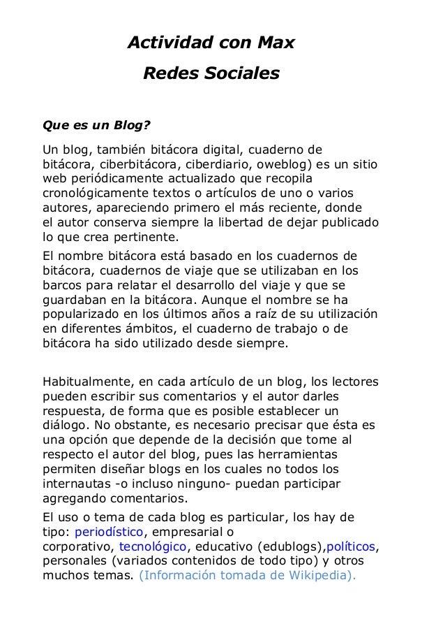 Actividad con Max                 Redes SocialesQue es un Blog?Un blog, también bitácora digital, cuaderno debitácora, cib...