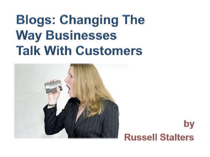 Blogs: Changing The Way Businesses Talk To Customers