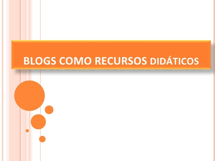 BLOGS COMO RECURSOS  DIDÁTICOS