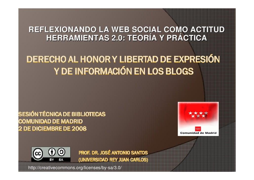REFLEXIONANDO LA WEB SOCIAL COMO ACTITUD    HERRAMIENTAS 2.0: TEORÍA Y PRÁCTICA     http://creativecommons.org/licenses/by...