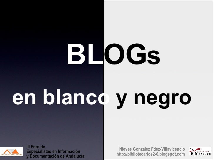 Blogs en blanco y megro