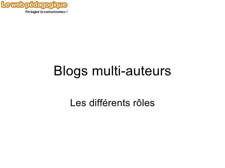 Blogs multi-auteurs Les différents rôles