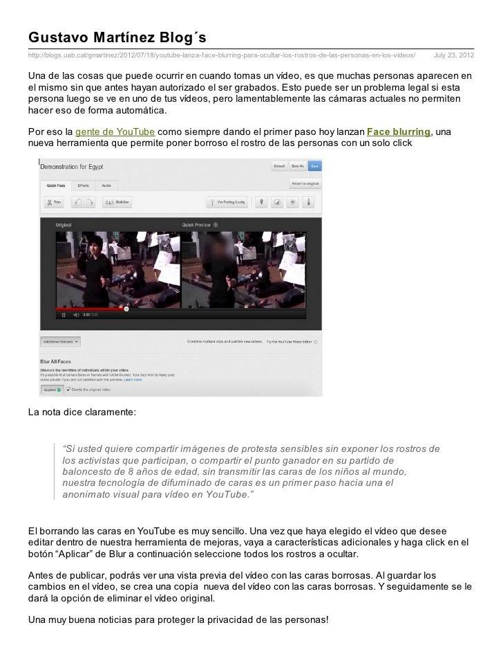 Gustavo Martínez Blog´shttp://blogs.uab.cat/gmartinez/2012/07/18/youtube-lanza-face-blurring-para-ocultar-los-rostros-de-l...
