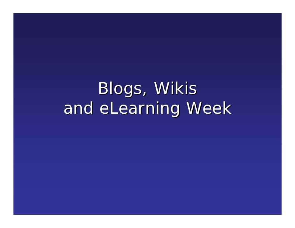 Blogs, Wikis and eLearning Week