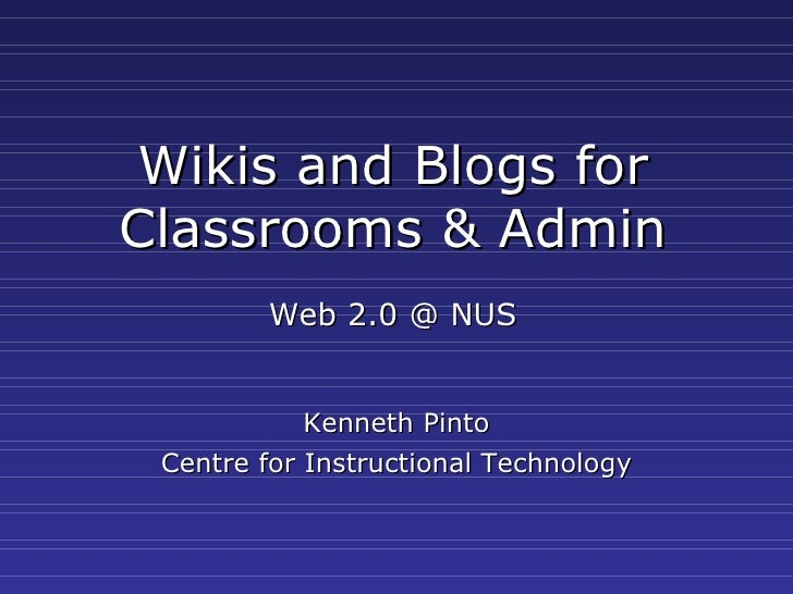 Blogs and Wikis for the Classroom and Administration