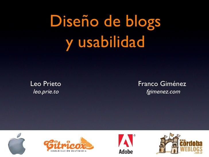 Diseño de blogs y usabilidad Franco Giménez  fgimenez.com Leo Prieto leo.prie.to