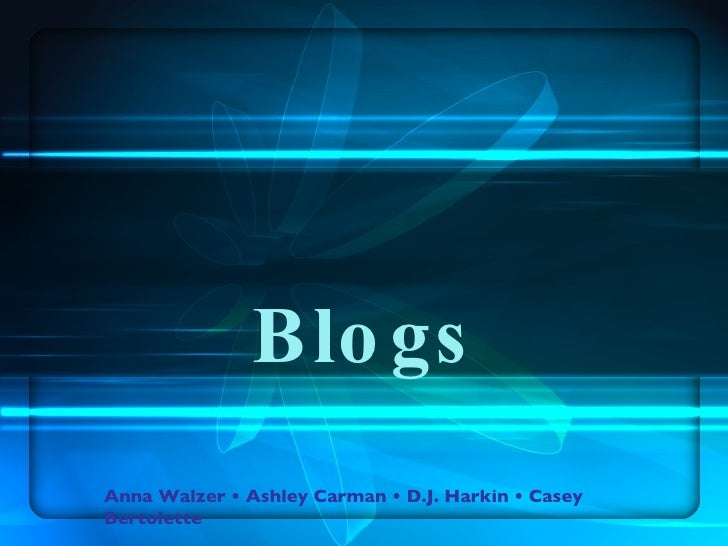 Blogs Anna Walzer • Ashley Carman • D.J. Harkin • Casey Bertolette