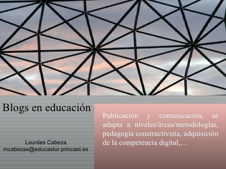 Blogs en educación Publicación y comunicación, se adapta a niveles/áreas/metodologías, pedagogía constructivista, adquisic...