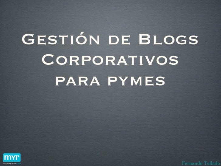Gestión de Blogs Corporativos para pymes Fernando Tellado
