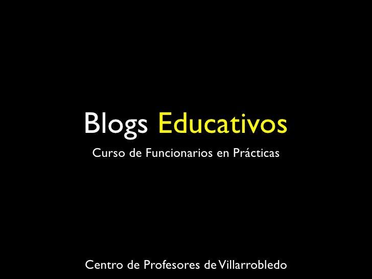 Blogs Educativos  Curso de Funcionarios en Prácticas     Centro de Profesores de Villarrobledo