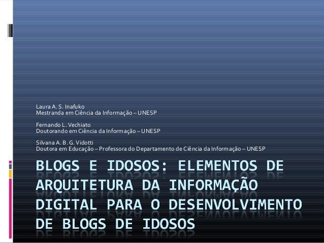 Laura A. S. Inafuko Mestranda em Ciência da Informação – UNESP Fernando L.Vechiato Doutorando em Ciência da Informação – U...