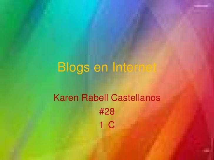 Blogs en Internet<br />Karen Rabell Castellanos<br />#28<br />1°C  <br />