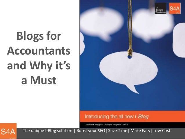 Blogs forAccountantsand Why it's  a Must   The unique I-Blog solution | Boost your SEO| Save Time| Make Easy| Low Cost