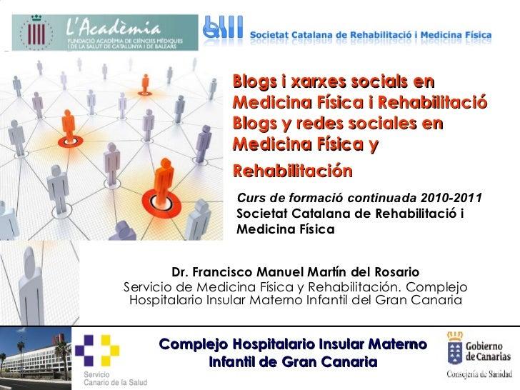 Blogs i xarxes socials en Medicina Física i Rehabilitació Blogs y redes sociales en Medicina Física y Rehabilitación   Dr....