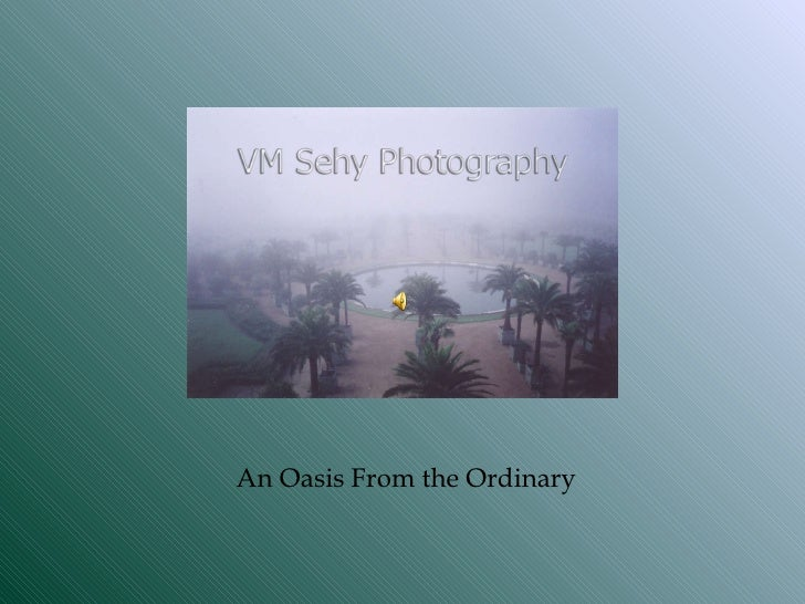 An Oasis From the Ordinary